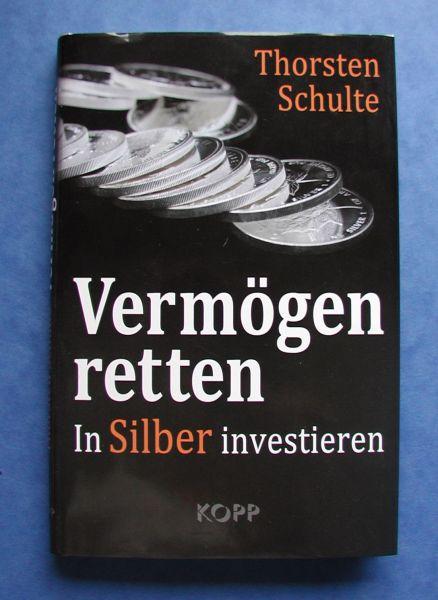 Vermögen Retten - In Silber investieren Thorsten Schulte
