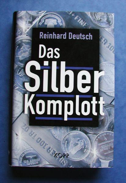 Reinhard Deutsch - Das Silberkomplott
